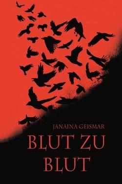 Blut zu Blut von Geismar,  Janaina