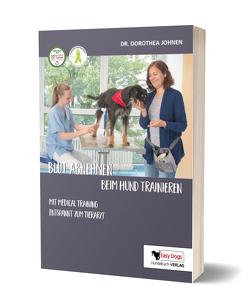 Blut abnehmen beim Hund trainieren von Dr. Johnen,  Dorothea