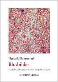 Blutbilder von Blumentrath,  Hendrik