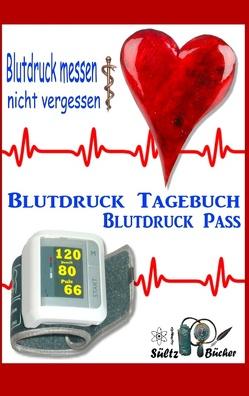 Blutdruck-Pass – Blutdruck-Tagebuch von Sültz,  Renate, Sültz,  Uwe H.