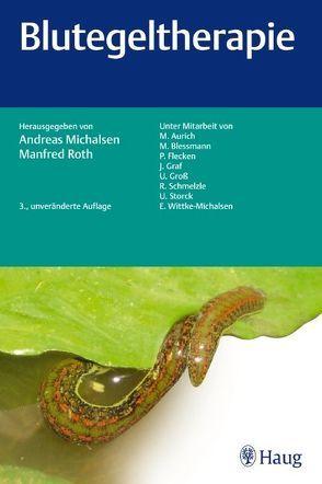 Blutegeltherapie von Michalsen,  Andreas, Roth,  Manfred