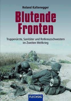 Blutende Fronten von Kaltenegger,  Roland