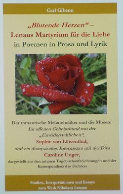 """""""Blutende Herzen"""" – Lenaus Martyrium für die Liebe in Poemen in Prosa und Lyrik von Gibson,  Carl"""
