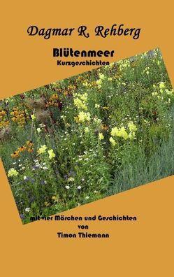 Blütenmeer von Rehberg,  Dagmar R.