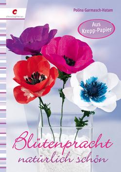 Blütenpracht natürlich schön von Garmasch-Hatam,  Polina