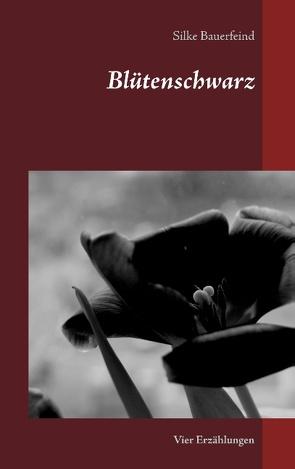 Blütenschwarz von Bauerfeind,  Silke