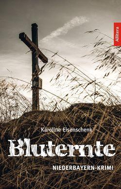 Bluternte von Eisenschenk,  Karoline