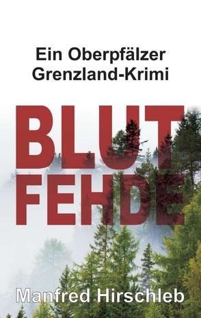 Blutfehde von Hirschleb,  Manfred
