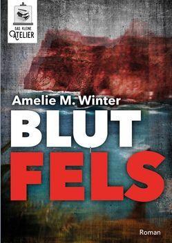 Blutfels von Winter,  Amelie Maria
