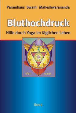 Bluthochdruck Hilfe durch Yoga im täglichen Leben von Bucher,  Harriet, Kummer,  F, Maheshwarananda,  Paramhans Swami