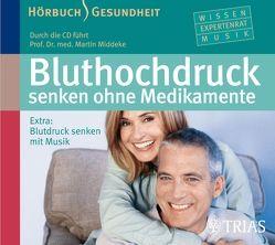 Bluthochdruck senken ohne Medikamente – Hörbuch von Middeke,  Martin