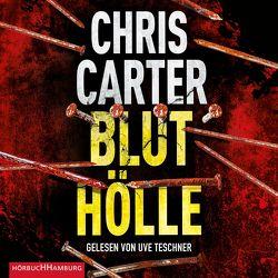 Bluthölle (Ein Hunter-und-Garcia-Thriller 11) von Carter,  Chris, Teschner,  Uve, Uplegger,  Sybille