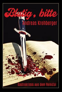 Blutig, bitte von Krohberger,  Andreas