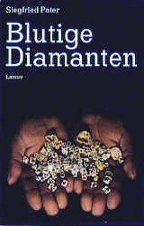 Blutige Diamanten von Pater,  Siegfried