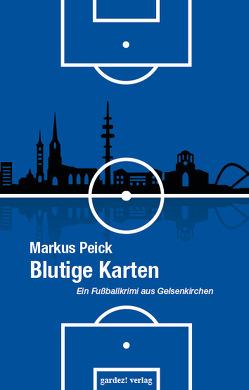Blutige Karten von Peick,  Markus