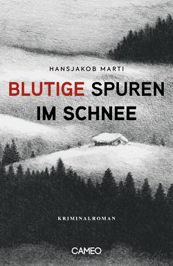 Blutige Spuren im Schnee von Marti,  Hansjakob
