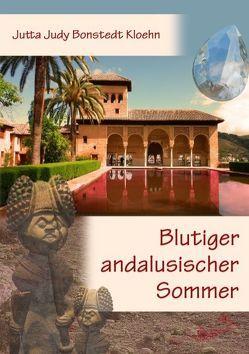 Blutiger andalusischer Sommer von Bonstedt Kloehn,  Jutta Judy