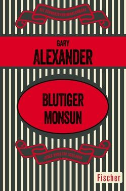 Blutiger Monsun von Alexander,  Gary, Schuhmacher,  Erwin