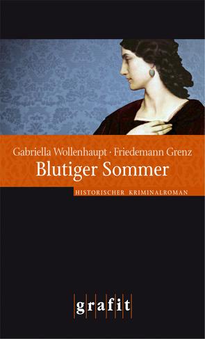 Blutiger Sommer von Grenz,  Friedemann, Wollenhaupt,  Gabriella