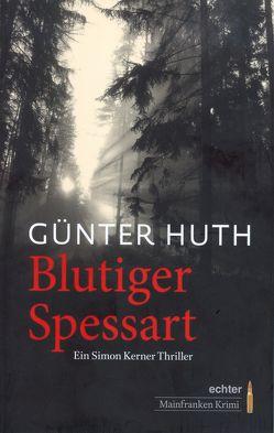 Blutiger Spessart von Huth,  Günter