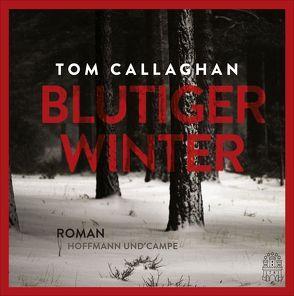 Blutiger Winter von Callaghan,  Tom, Leeb,  Sepp, Lutze,  Kristian, Piedesack,  Gordon