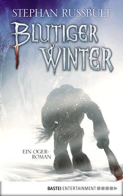 Blutiger Winter von Russbült,  Stephan
