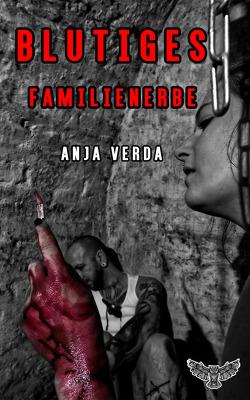 Blutiges Familienerbe von Verda,  Anja