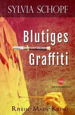 Blutiges Graffiti von Schopf,  Sylvia