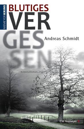 Blutiges Vergessen von Schmidt,  Andreas
