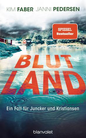 Blutland von Faber,  Kim, Hüther,  Franziska, Pedersen,  Janni