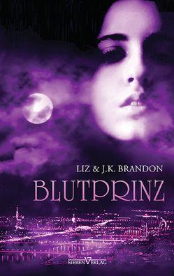 Blutprinz von Brandon,  J.K., Brandon,  Liz