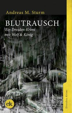 Blutrausch von Sturm,  Andreas M.