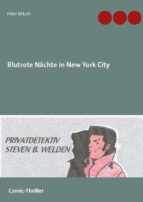 Blutrote Nächte in New York City von Witsch,  Peter