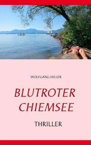 Blutroter Chiemsee von Hiller,  Wolfgang