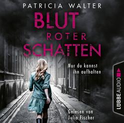 Blutroter Schatten von Fischer,  Julia, Walter,  Patricia