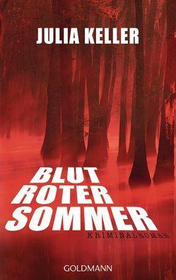 Blutroter Sommer von Fröhlich,  Anne, Keller,  Julia