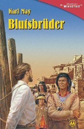 Blutsbrüder von May,  Karl, Schmid,  Bernhard