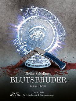 Blutsbruder – Ein Eifel-Krimi von Schelhove,  Ulrike
