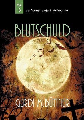 Blutschuld von Büttner,  Gerdi M.