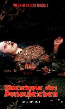 Blutschwur der Donauleichen von Angel,  Zöe, Skibar,  Werner, Vogeltanz,  Synthe Sizer,  Erik R. Andara und Paul Polzer,  Jörg