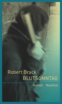 Blutsonntag von Brack,  Robert
