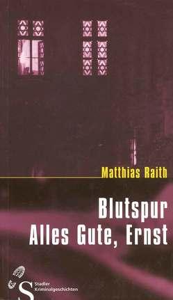 Blutspur – Alles Gute, Ernst von Raith,  Matthias
