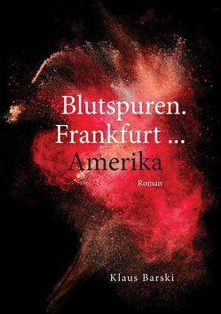 Blutspuren. Frankfurt … Amerika von Barski,  Klaus