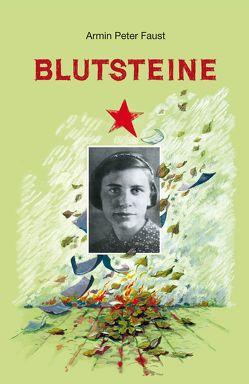 Blutsteine von Faust,  Armin Peter