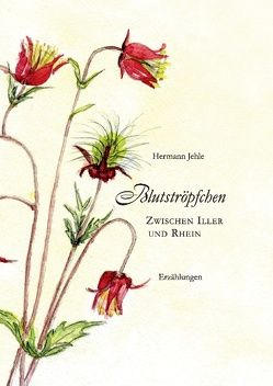 Blutströpfchen von Jehle,  Hermann