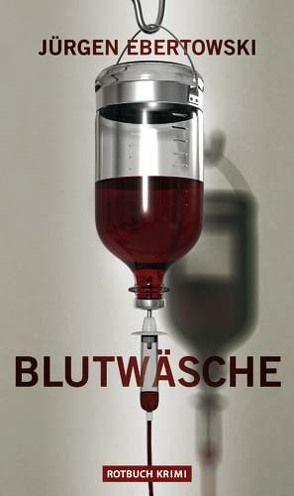 Blutwäsche von Ebertowski,  Jürgen