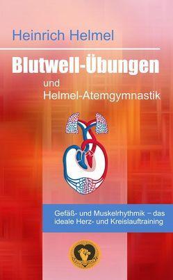 Blutwell-Übungen und Helmel-Atemgymnastik von Helmel,  Heinrich