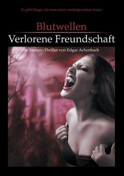 Blutwellen – Verlorene Freundschaft von Achenbach,  Edgar