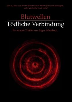 Blutwellen von Achenbach,  Edgar