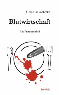 Blutwirtschaft von Schmidt,  Gerd Hans